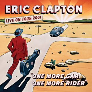 Eric Clapton – One more Car, One more Rider : Live on Tour 2001