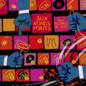 Various Artists – Aux ronds points des Allumés du Jazz