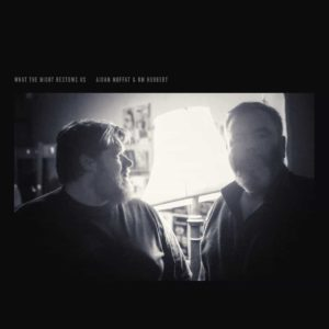 Aidan Moffat and RM Hubbert – What The Night Bestows US
