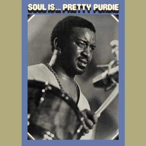 "Bernard ""Pretty"" Purdie – Soul Is… Pretty Purdie"