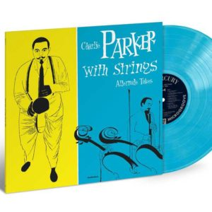 Charlie Parker – Charlie Parker With Strings: The Alternate Takes