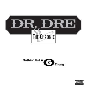 "Dr. Dre – Nuthin' But a ""G"" Thang"