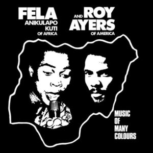 Fela Kuti and Roy Ayers – Music of Many Colours