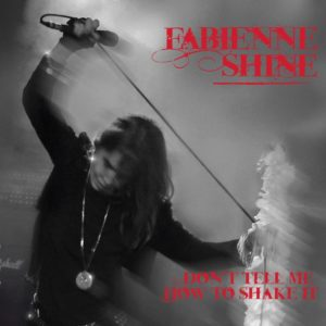 Fabienne Shine – Don't Tell Me How To Shake It