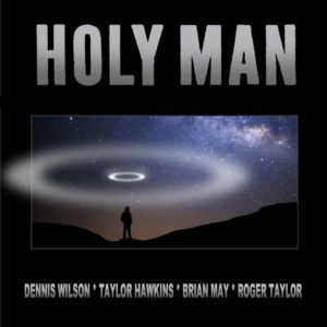 Dennis Wilson, Taylor Hawkins, Brian May, Roger Taylor – Holy Man (Hawkins – May – Taylor – Wilson Version) b/w Holy Man (Instrumental)