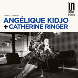 Angélique Kidjo + Catherine Ringer – Session Unik