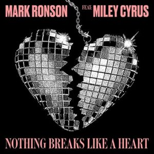 Mark Ronson Feat Miley Cyrus – Nothing Breaks Like A Heart (Remixes)