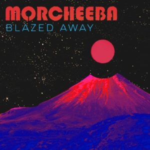 Morcheeba – Blazed Away (the remixes)