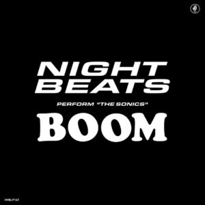 Night Beats – Night Beats play The Sonics' 'Boom'