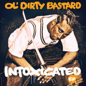 Ol' Dirty Bastard – Intoxicated