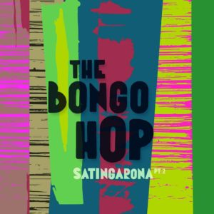 The Bongo Hop – Satingarona Part 2