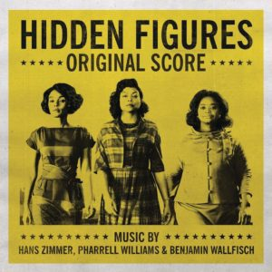 Pharrel Wiliams, Hans Zimmer & Benjamin Wallfisch – Hidden Figures (Original Motion Picture Score)