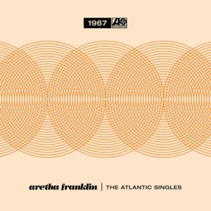 Aretha Franklin – The Atlantic Singles Collection 1967