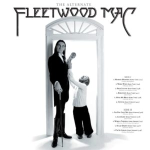 Fleetwood Mac – The Alternate Fleetwood Mac