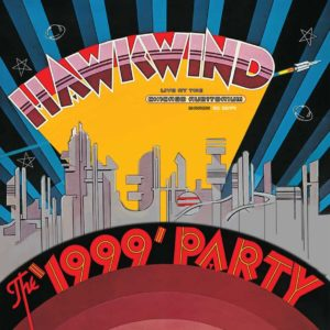 Hawkwind – The 1999 Party – Live at the Chicago Auditorium 21st March, 1974