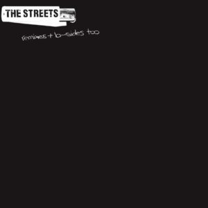 The Streets – Remixes & B-sides