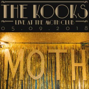 The Kooks – Live At The Moth Club
