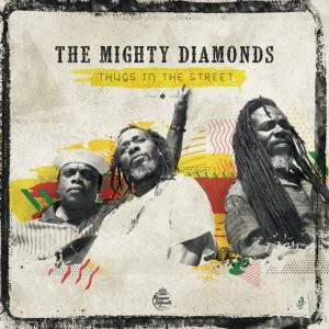 The Mighty Diamonds – Thugs in the streets