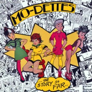 Mo-dettes – The Story So Far