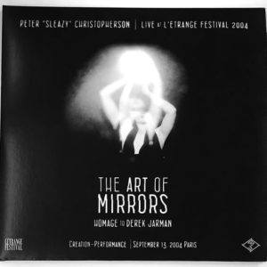 "Peter "" Sleazy"" Christopherson – Live at l'Etrange Festival 2004 – The Art of Mirrors, Hommage à Derek Jarman"
