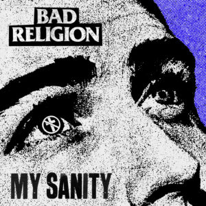 Bad Religion – My Sanity