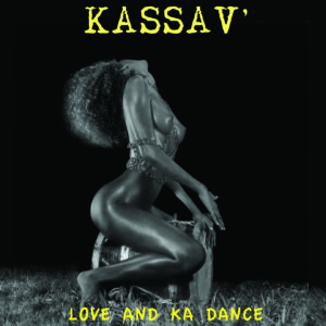 Kassav – Love and Ka Dance