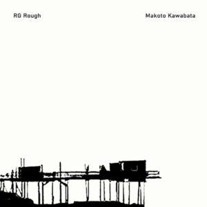 Makoto Kawabata & RG.Rough – Untitled
