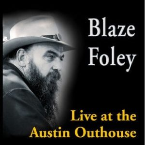 Blaze Foley – Live at the Austin Outhouse
