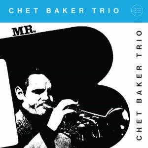 Chet Baker – Mr. B.
