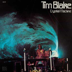 Tim Blake – Crystal Machine