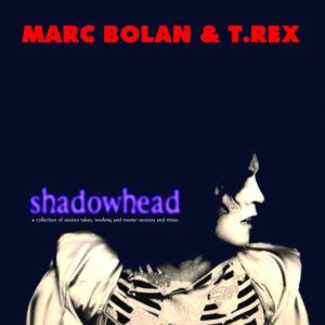 MARC BOLAN AND TREX – SHADOWHEAD