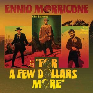 Ennio Morricone – For A Few Dollars More