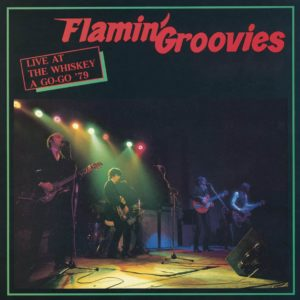 Flamin' Groovies – Live At The Whiskey A Go-Go'79