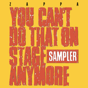 Frank Zappa – You Can't Do That On Stage Anymore (Sampler)