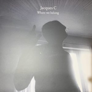 Jacques C – Where we belong