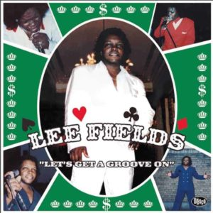 Lee Fields – Let's Get a Groove On