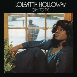 Loleatta Holloway – Cry To Me