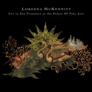 Loreena McKennitt – Live In San Francisco At The Palace Of Fine Arts