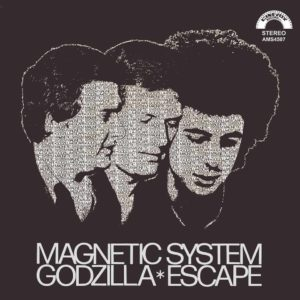 Magnetic System – Godzilla/Escape