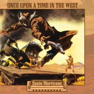 Ennio Morricone – Once Upon A Time In The West