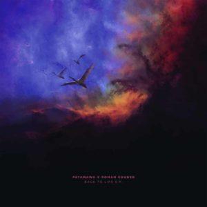 Patawawa x Roman Kouder – Back to Life