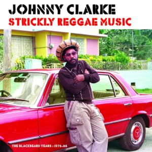 Johny Clarke – Strictly Reggae Music