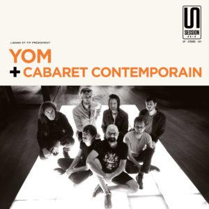 Yom et Cabaret contemporain – Session Unik