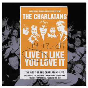 The Charlatans – Live It Like You Love It