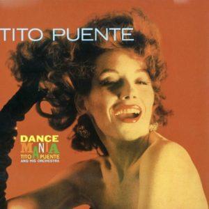 TITO PUENTE AND HIS ORCHESTRA – DANCE MANIA