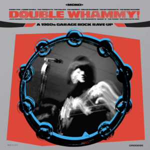 Various Artists – Whammy : A 1960s Garage and Folk-Rock Rave-Up