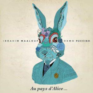 Ibrahim Maalouf & Oxmo Puccino – Au Pays d'Alice…