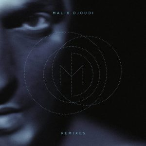 Malik Djoudi – Remixes