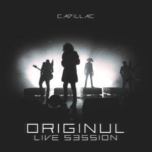 Cadillac – Originul Live Session