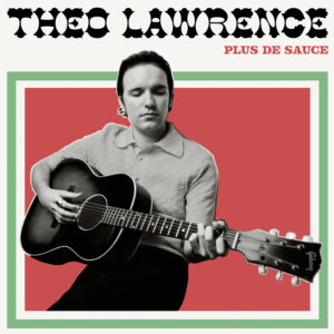 Theo Lawrence – Plus de Sauce